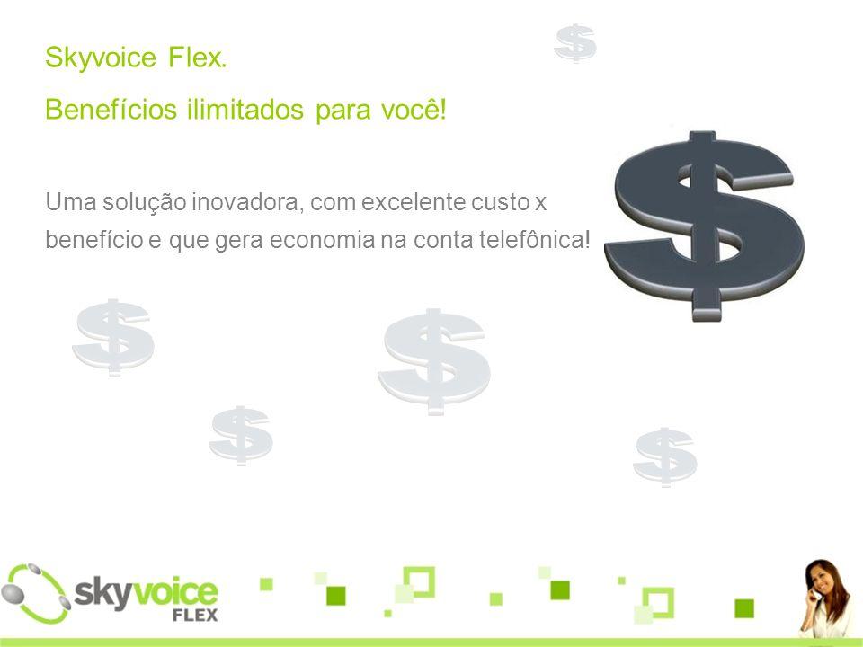 Skyvoice Flex.Benefícios ilimitados para você.