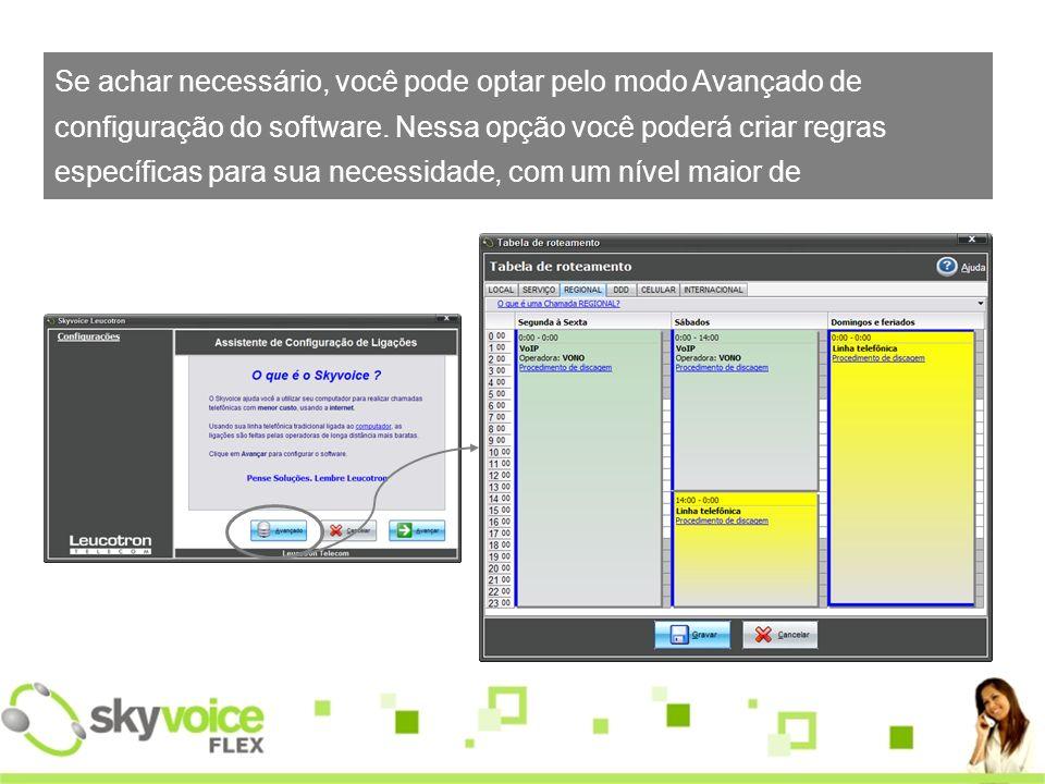 Se achar necessário, você pode optar pelo modo Avançado de configuração do software.