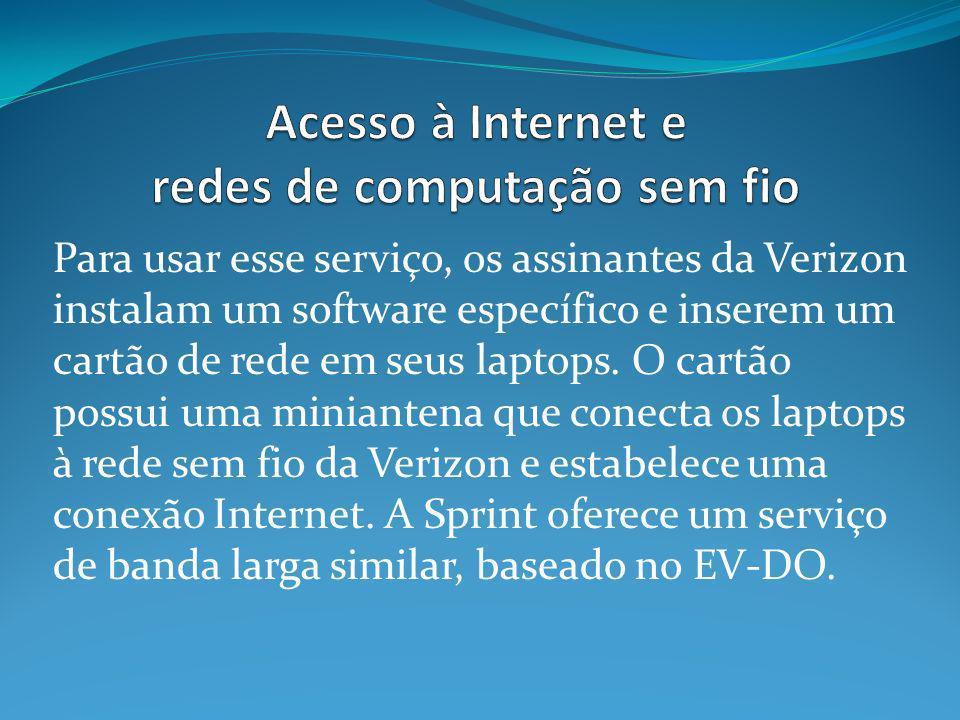 Para usar esse serviço, os assinantes da Verizon instalam um software específico e inserem um cartão de rede em seus laptops.