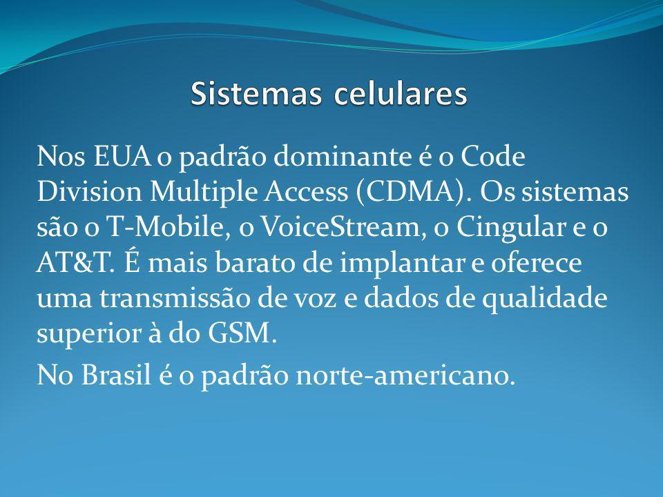 Nos EUA o padrão dominante é o Code Division Multiple Access (CDMA). Os sistemas são o T-Mobile, o VoiceStream, o Cingular e o AT&T. É mais barato de