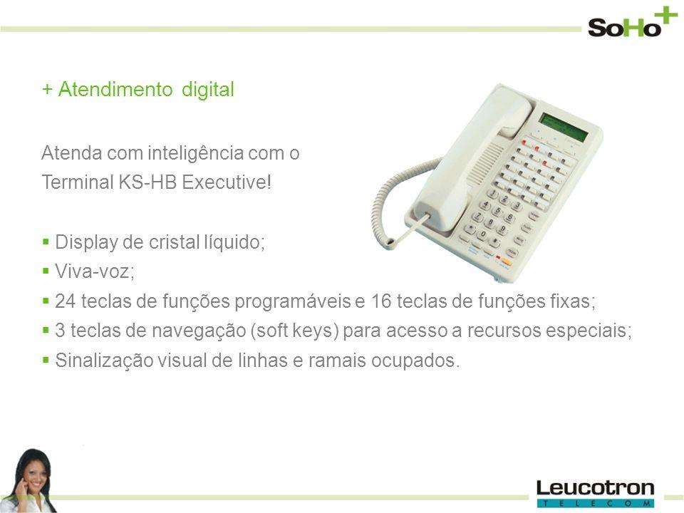 + Atendimento digital Atenda com inteligência com o Terminal KS-HB Executive! Display de cristal líquido; Viva-voz; 24 teclas de funções programáveis