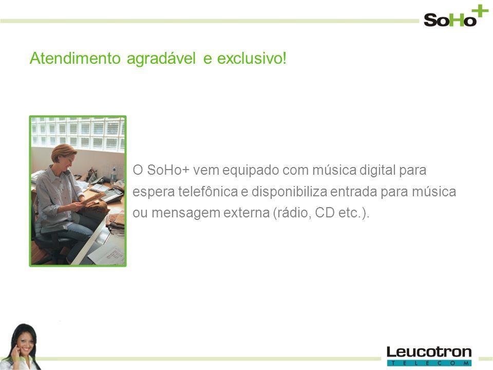 O SoHo+ vem equipado com música digital para espera telefônica e disponibiliza entrada para música ou mensagem externa (rádio, CD etc.). Atendimento a