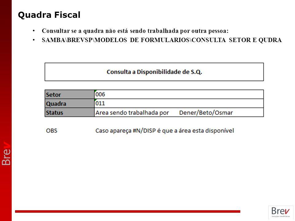 Bre v Quadra Fiscal Consultar se a quadra não está sendo trabalhada por outra pessoa: SAMBA\BREVSP\MODELOS DE FORMULARIOS\CONSULTA SETOR E QUDRA
