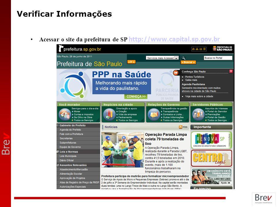 Bre v Verificar Informações Acessar o site da prefeitura de SP http://www.capital.sp.gov.br http://www.capital.sp.gov.br
