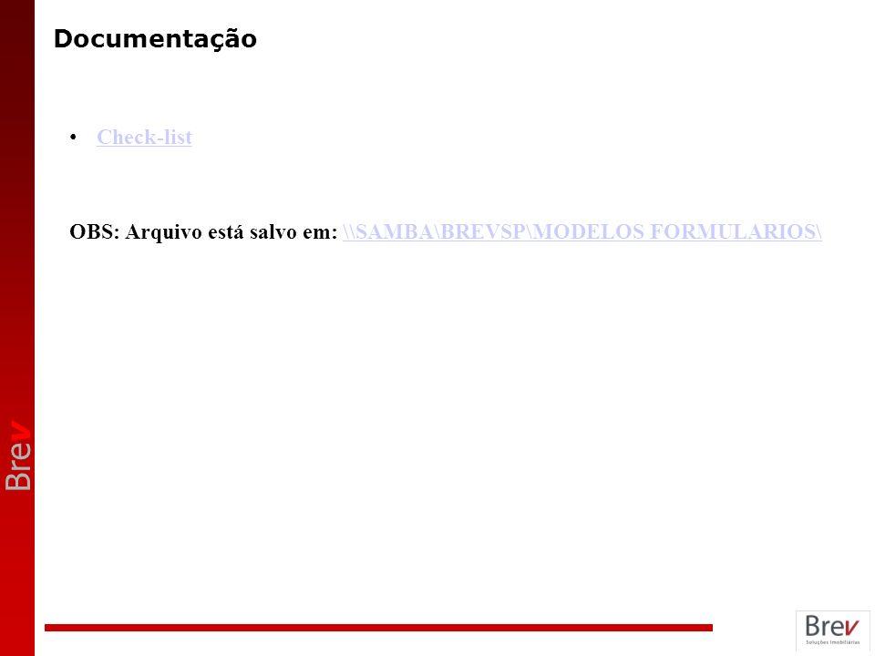 Bre v Documentação Check-list OBS: Arquivo está salvo em: \\SAMBA\BREVSP\MODELOS FORMULARIOS\\\SAMBA\BREVSP\MODELOS FORMULARIOS\