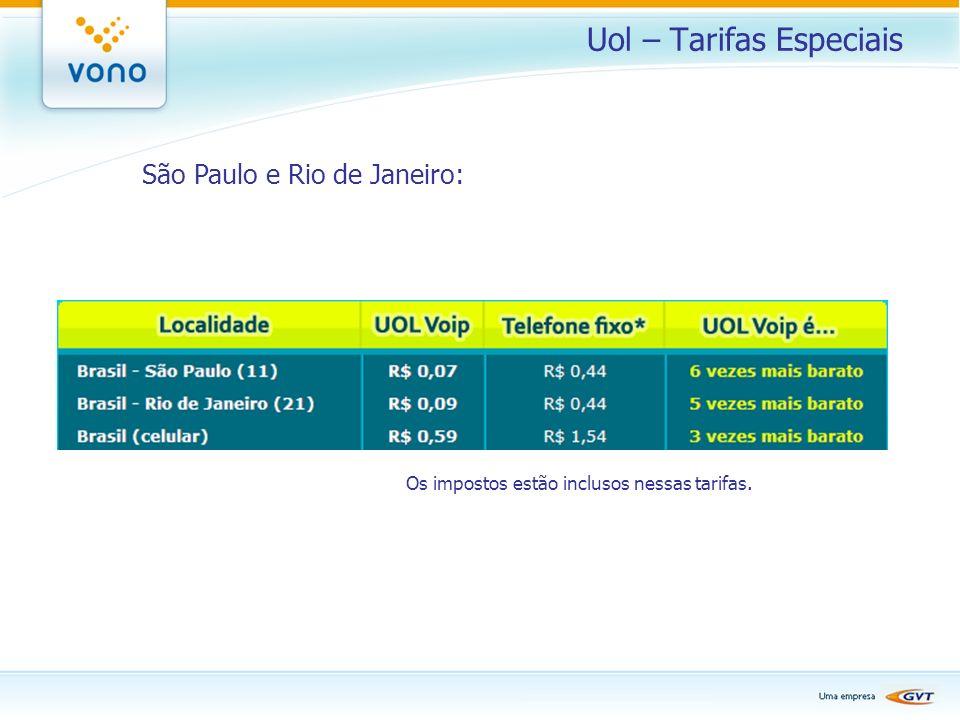 Uol – Tarifas Especiais São Paulo e Rio de Janeiro: Os impostos estão inclusos nessas tarifas.