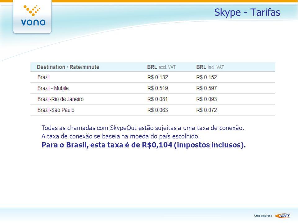 Skype - Tarifas Todas as chamadas com SkypeOut estão sujeitas a uma taxa de conexão. A taxa de conexão se baseia na moeda do país escolhido. Para o Br