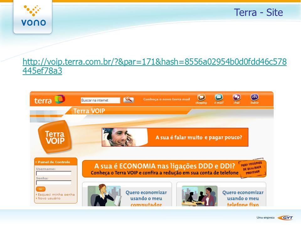 Terra - Site http://voip.terra.com.br/?&par=171&hash=8556a02954b0d0fdd46c578 445ef78a3