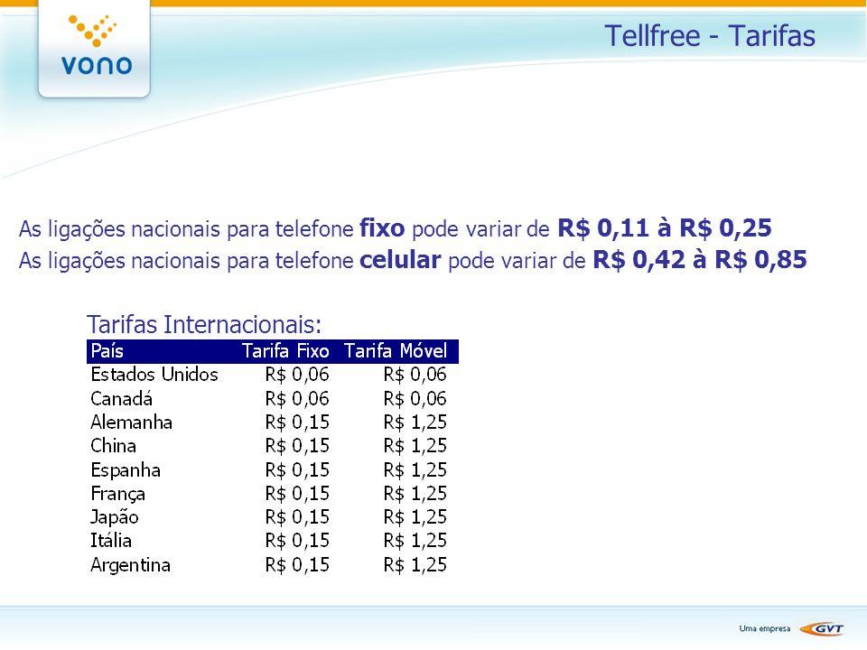 Tellfree - Tarifas As ligações nacionais para telefone fixo pode variar de R$ 0,11 à R$ 0,25 As ligações nacionais para telefone celular pode variar d