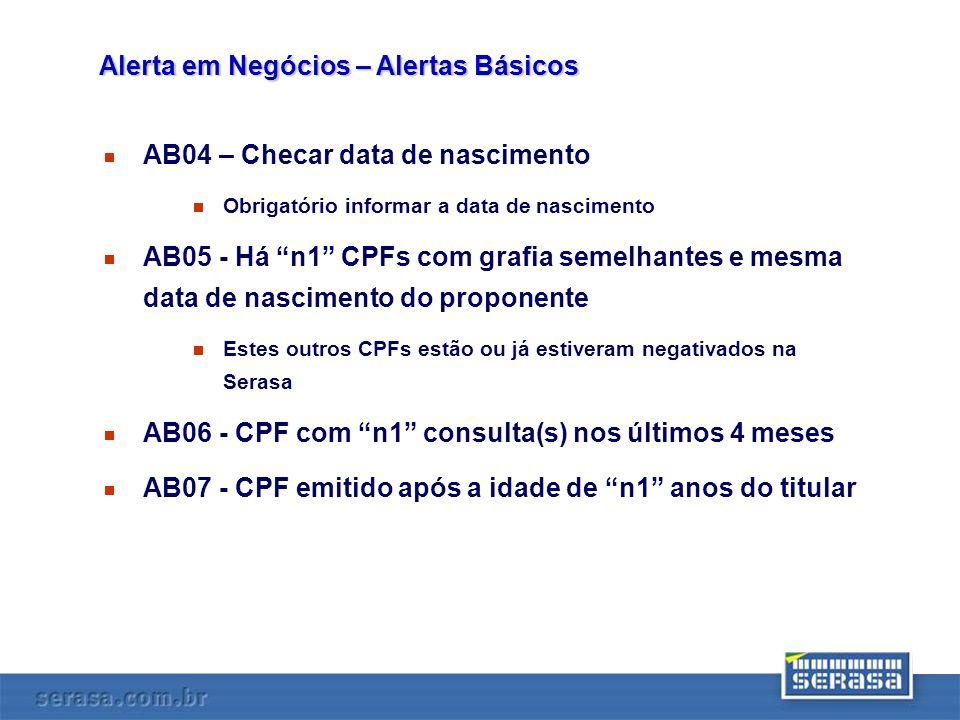 AB04 – Checar data de nascimento Obrigatório informar a data de nascimento AB05 - Há n1 CPFs com grafia semelhantes e mesma data de nascimento do prop