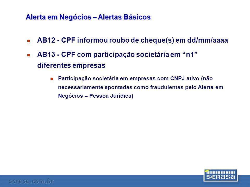 AB12 - CPF informou roubo de cheque(s) em dd/mm/aaaa AB13 - CPF com participação societária em n1 diferentes empresas Participação societária em empre