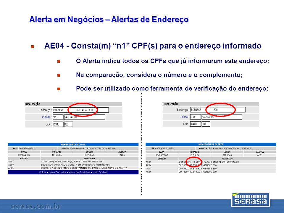 AE04 - Consta(m) n1 CPF(s) para o endereço informado O Alerta indica todos os CPFs que já informaram este endereço; Na comparação, considera o número