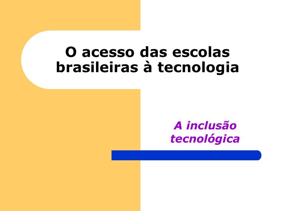 O acesso das escolas brasileiras à tecnologia A inclusão tecnológica