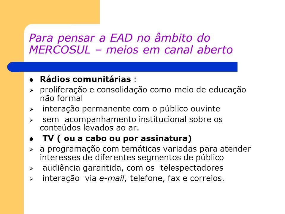 Para pensar a EAD no âmbito do MERCOSUL – meios em canal aberto Rádios comunitárias : proliferação e consolidação como meio de educação não formal int