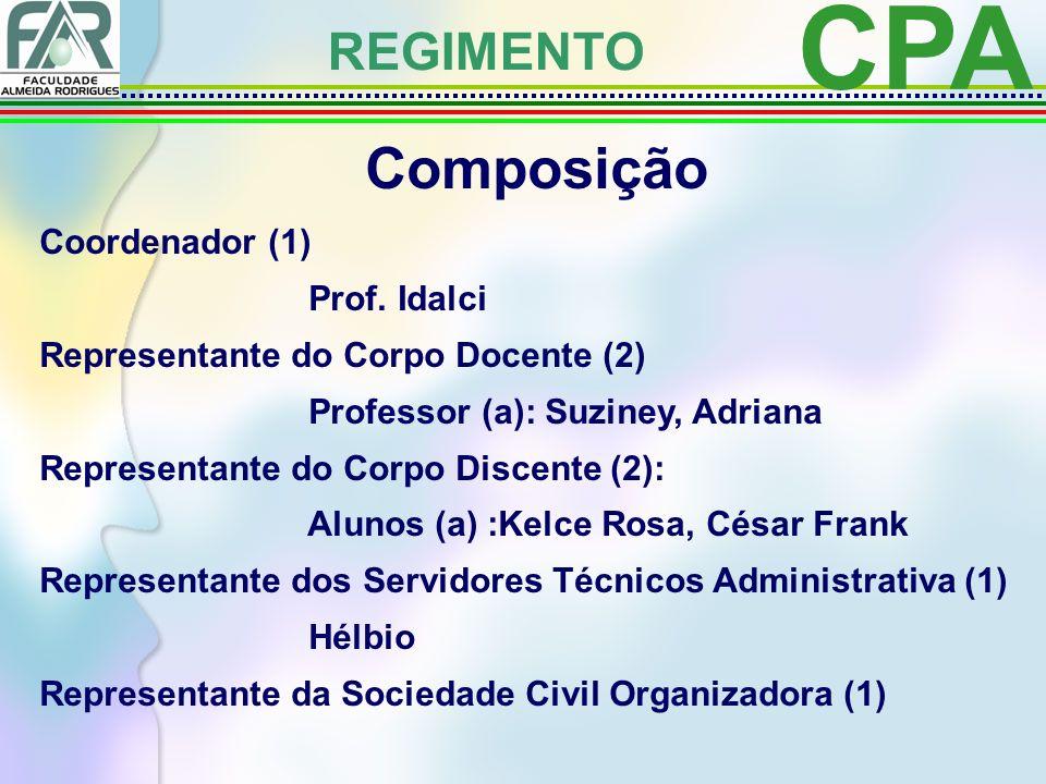 CPA REGIMENTO Composição Coordenador (1) Prof.