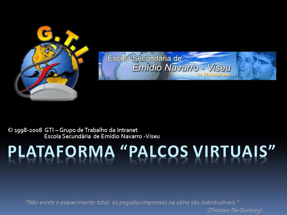 © 1998-2008 GTI – Grupo de Trabalho da Intranet Escola Secundária de Emídio Navarro -Viseu
