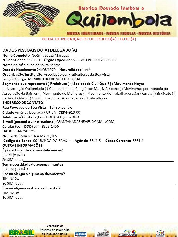 FICHA DE INSCRIÇÃO DE DELEGADO(A) ELEITO(A) DADOS PESSOAIS DO(A) DELEGADO(A) Nome Completo EDSON JUNIOR DOURADO N° Identidade 0203603982 Órgão Expedidor SSP-BA CPF 37403605500 Nome da Mãe MARIA ELIETE CARDOSO DOURADO Data de Nascimento 08/05/1966 Naturalidade IRECÊ Organização/Instituição: PREFEITURA Função/Cargo:OUVIDOR GERAL Segmento que representa ( x) Prefeitura ( ) Sociedade Civil Qual.