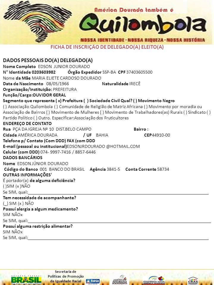 América Dourada também é Secretaria de Políticas de Promoção da Igualdade Racial 06 Comunidades Quilombolas Certificadas junto a Fundação Cultural Palmares 01-CANABRAVA 02-GARAPA 03-LAGOA VERDE 04-LAJEDÃO DOS MATEUS 05-LAPINHA 06-QUEIMADA DE BENEDITO 08 Comunidades em Processo de Certificação junto a Fundação Cultural Palmares 01-ALEGRE 02-BARRIGUDA 03-BOA ESPERANÇA 04-BOA VISTA 05-CAMPO ALEGRE 06-MULUNGU 07-PREVENIDO 08-SARANDI COMUNIDADES COM PROCESSO ABERTO JUNTO A CDA E INCRA LAPINHA LAGOA VERDE QUEIMADA DE BENEDITO