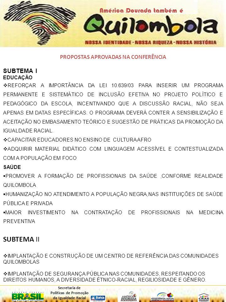 PROPOSTAS APROVADAS NA CONFERÊNCIA SUBTEMA I EDUCAÇÃO REFORÇAR A IMPORTÂNCIA DA LEI 10.639/03 PARA INSERIR UM PROGRAMA PERMANENTE E SISTEMÁTICO DE INC