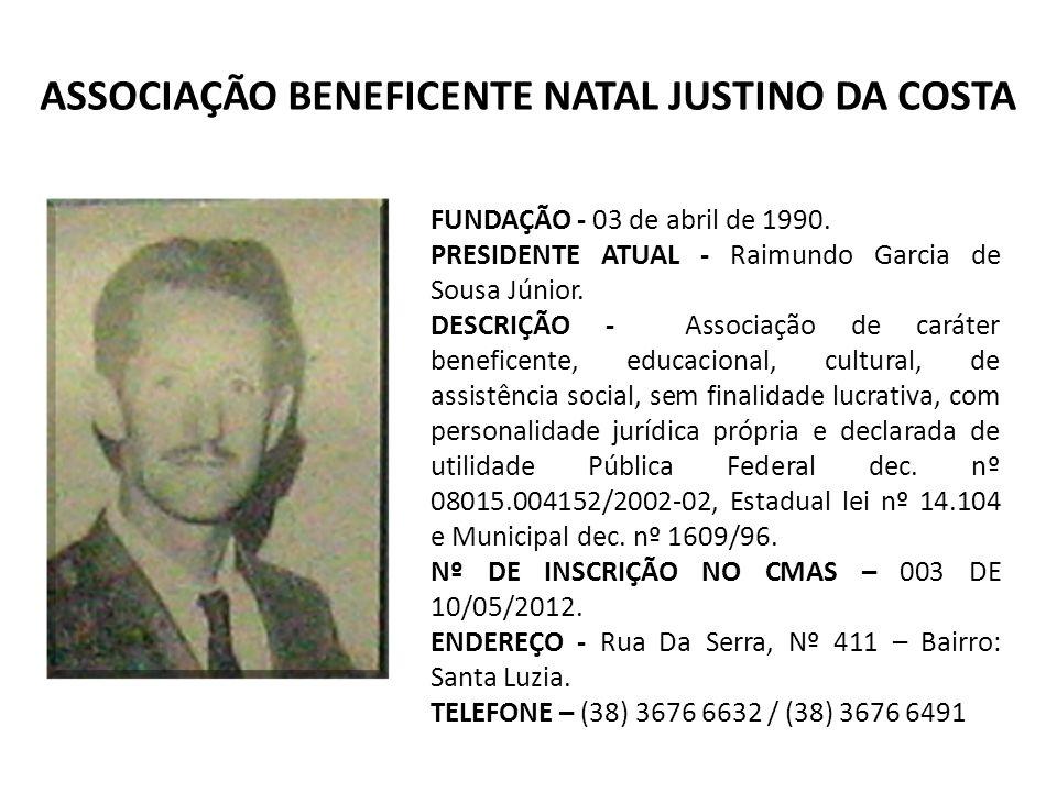 FUNDAÇÃO - 03 de abril de 1990.PRESIDENTE ATUAL - Raimundo Garcia de Sousa Júnior.