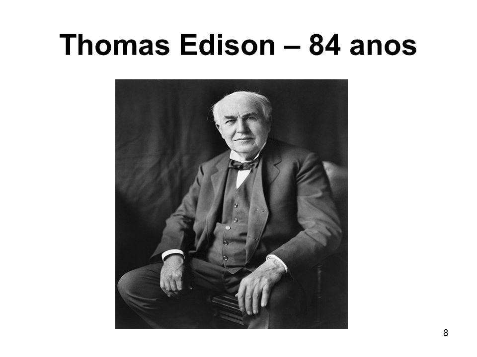 8 Thomas Edison – 84 anos