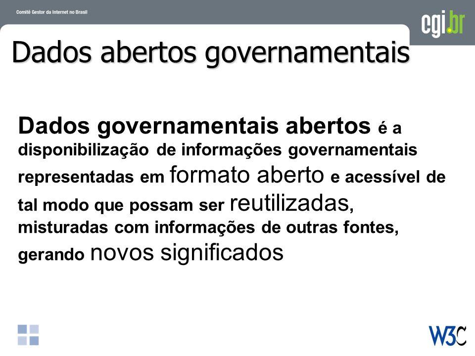 Dados governamentais abertos é a disponibilização de informações governamentais representadas em formato aberto e acessível de tal modo que possam ser reutilizadas, misturadas com informações de outras fontes, gerando novos significados Dados abertos governamentais Dados abertos governamentais