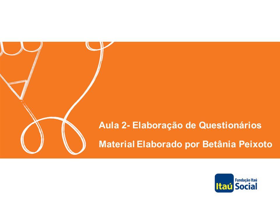 Aula 2- Elaboração de Questionários Material Elaborado por Betânia Peixoto