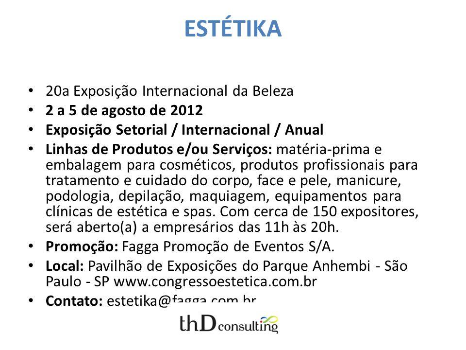 ESTÉTIKA 20a Exposição Internacional da Beleza 2 a 5 de agosto de 2012 Exposição Setorial / Internacional / Anual Linhas de Produtos e/ou Serviços: ma
