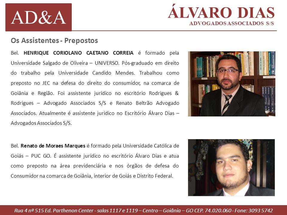 AD&A ÁLVARO DIAS ADVOGADOS ASSOCIADOS S/S Os Assistentes - Prepostos Rua 4 nº 515 Ed.