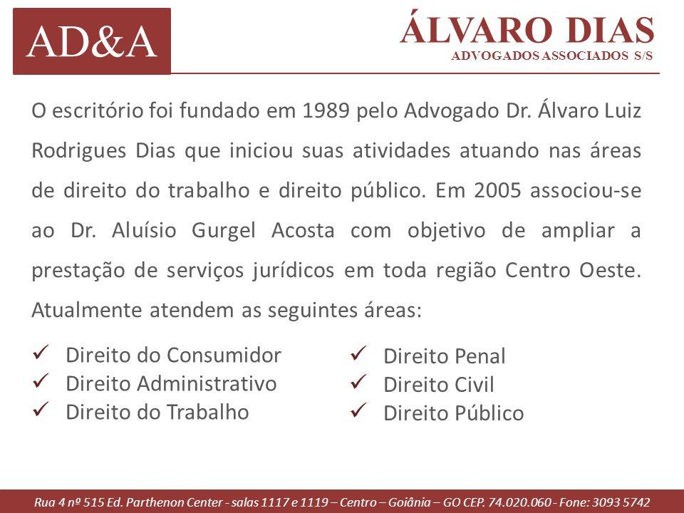 O escritório foi fundado em 1989 pelo Advogado Dr. Álvaro Luiz Rodrigues Dias que iniciou suas atividades atuando nas áreas de direito do trabalho e d