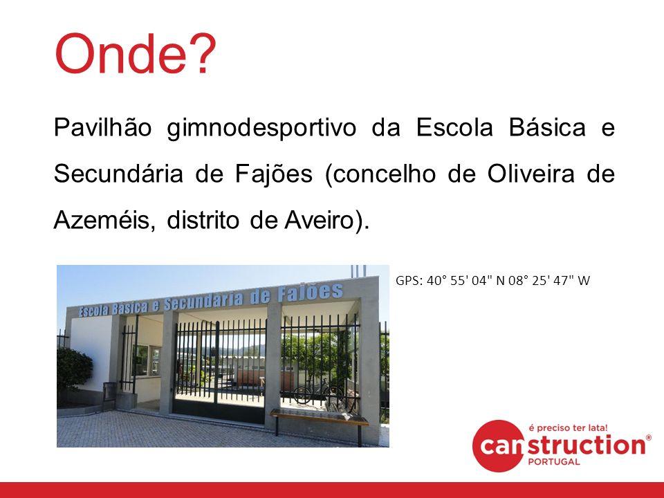 Onde? Pavilhão gimnodesportivo da Escola Básica e Secundária de Fajões (concelho de Oliveira de Azeméis, distrito de Aveiro). GPS: 40° 55' 04