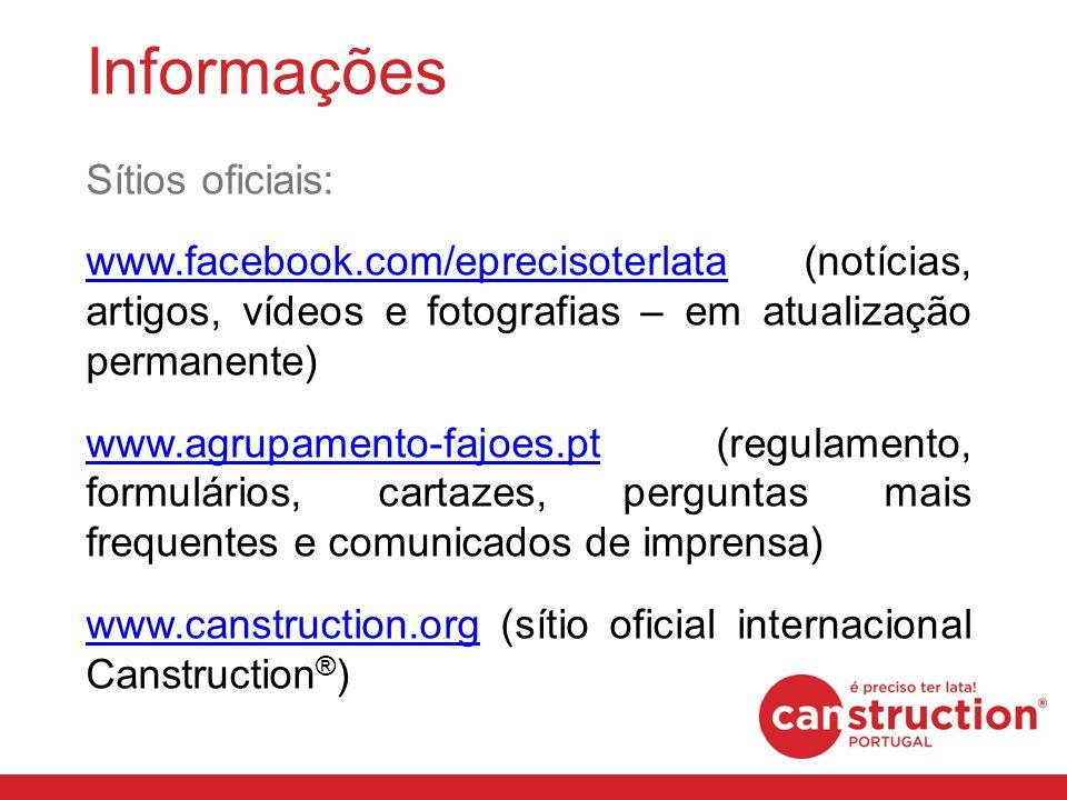 Informações Sítios oficiais: www.facebook.com/eprecisoterlatawww.facebook.com/eprecisoterlata (notícias, artigos, vídeos e fotografias – em atualização permanente) www.agrupamento-fajoes.ptwww.agrupamento-fajoes.pt (regulamento, formulários, cartazes, perguntas mais frequentes e comunicados de imprensa) www.canstruction.orgwww.canstruction.org (sítio oficial internacional Canstruction ® )