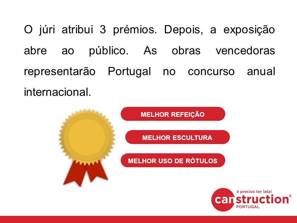 MELHOR ESCULTURA MELHOR USO DE RÓTULOS MELHOR REFEIÇÃO O júri atribui 3 prémios. Depois, a exposição abre ao público. As obras vencedoras representarã