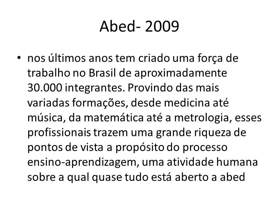 Abed- 2009 nos últimos anos tem criado uma força de trabalho no Brasil de aproximadamente 30.000 integrantes. Provindo das mais variadas formações, de