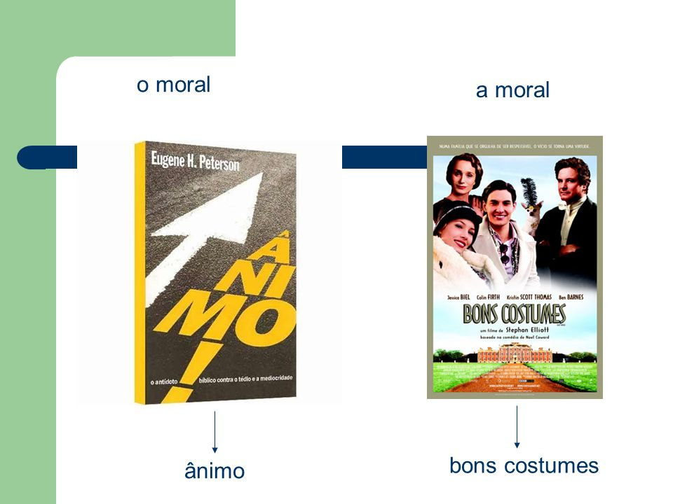 o moral ânimo a moral bons costumes
