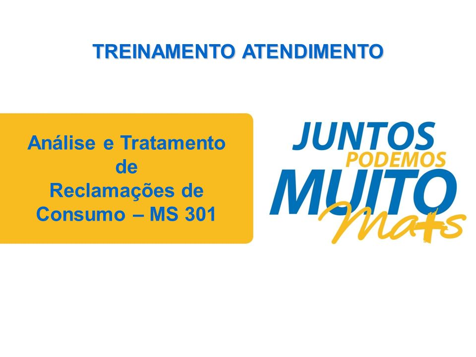 Praça João Lisboa Análise e Tratamento de Reclamações de Consumo – MS 301 TREINAMENTO ATENDIMENTO