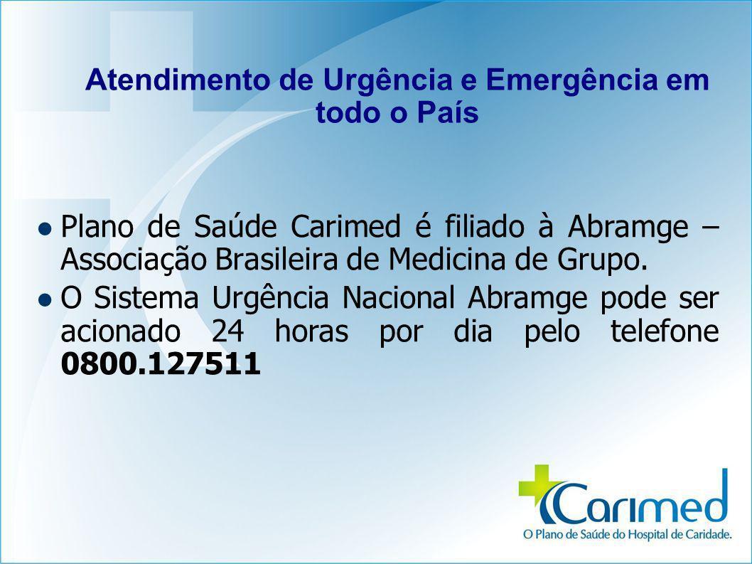 Plano de Saúde Carimed é filiado à Abramge – Associação Brasileira de Medicina de Grupo. O Sistema Urgência Nacional Abramge pode ser acionado 24 hora