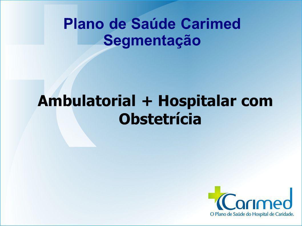 Plano de Saúde Carimed Segmentação Ambulatorial + Hospitalar com Obstetrícia