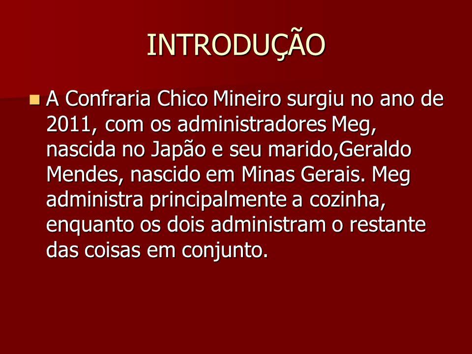 O RESTAURANTE A Confraria Chico Mineiro é um restaurante que serve pratos diversificados.