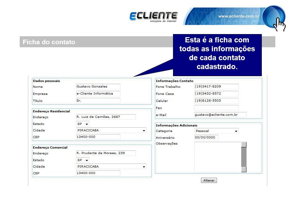 Ficha do contato Esta é a ficha com todas as informações de cada contato cadastrado.