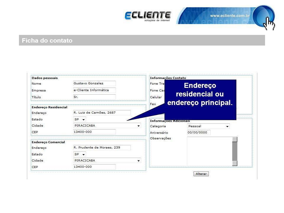 Ficha do contato Endereço residencial ou endereço principal.