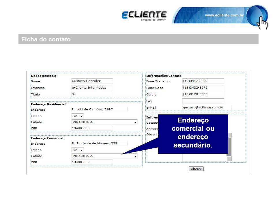 Ficha do contato Endereço comercial ou endereço secundário.