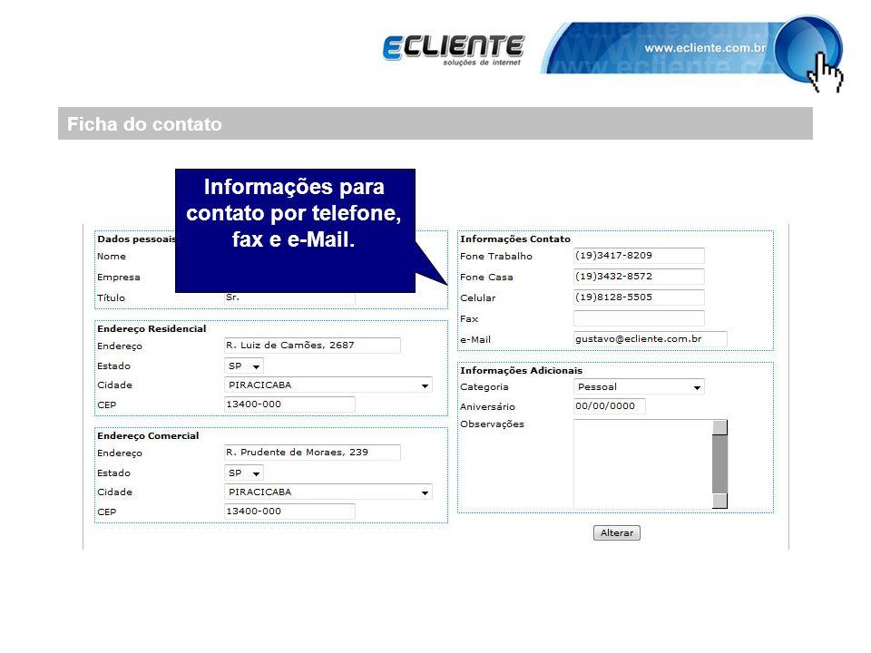 Ficha do contato Informações para contato por telefone, fax e e-Mail.