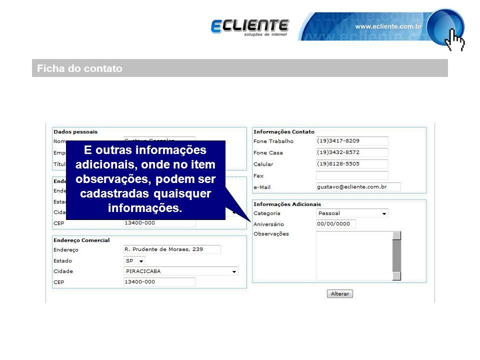 Ficha do contato E outras informações adicionais, onde no item observações, podem ser cadastradas quaisquer informações.