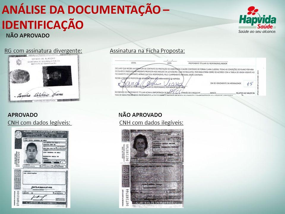 ANÁLISE DA DOCUMENTAÇÃO – IDENTIFICAÇÃO NÃO APROVADO RG com assinatura divergente: Assinatura na Ficha Proposta: APROVADO NÃO APROVADO CNH com dados l