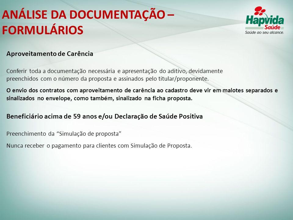 ANÁLISE DA DOCUMENTAÇÃO – FORMULÁRIOS Aproveitamento de Carência Conferir toda a documentação necessária e apresentação do aditivo, devidamente preenc