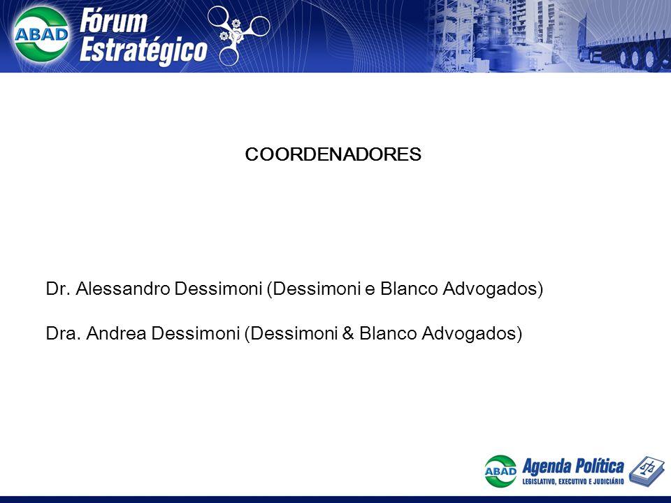 COORDENADORES Dr.Alessandro Dessimoni (Dessimoni e Blanco Advogados) Dra.