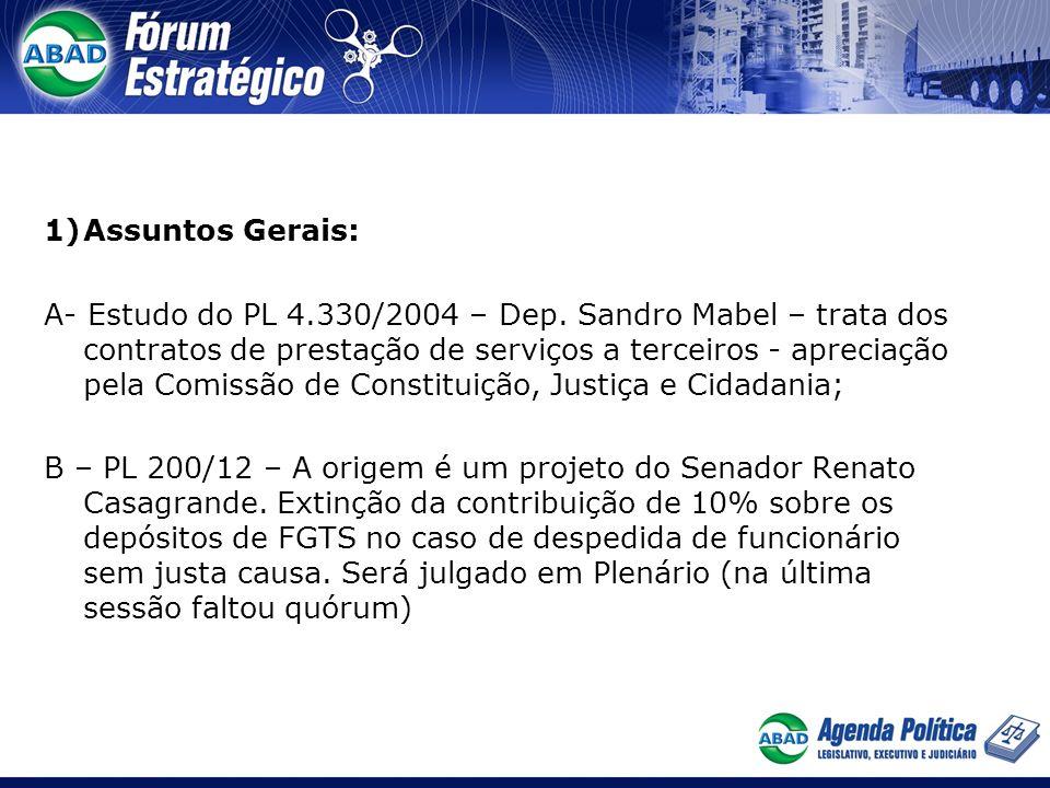 1)Assuntos Gerais: A- Estudo do PL 4.330/2004 – Dep. Sandro Mabel – trata dos contratos de prestação de serviços a terceiros - apreciação pela Comissã