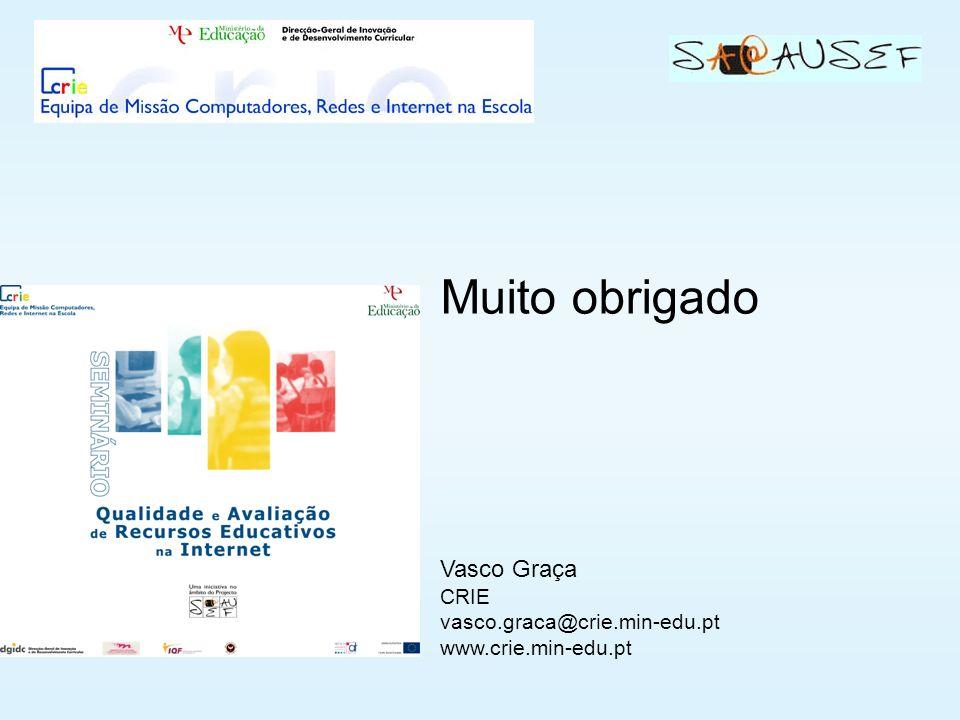 Muito obrigado Vasco Graça CRIE vasco.graca@crie.min-edu.pt www.crie.min-edu.pt