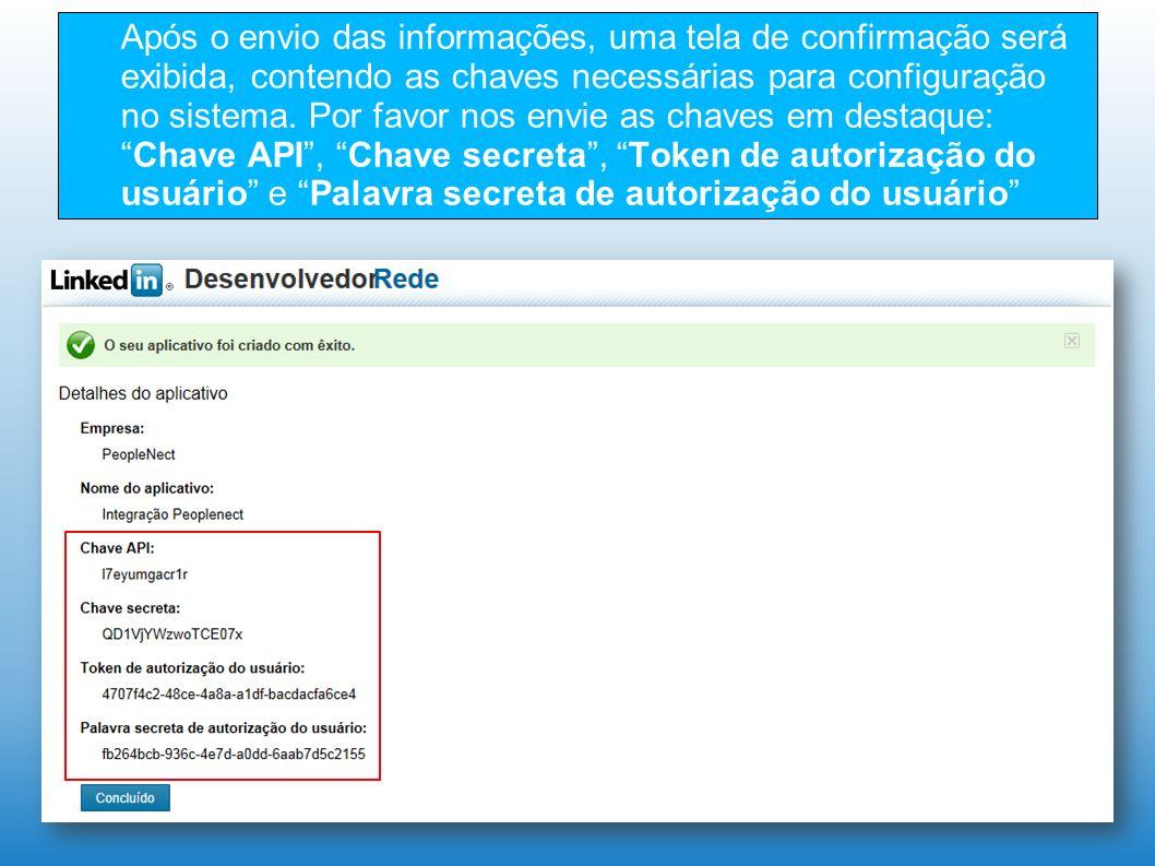 Após o envio das informações, uma tela de confirmação será exibida, contendo as chaves necessárias para configuração no sistema. Por favor nos envie a
